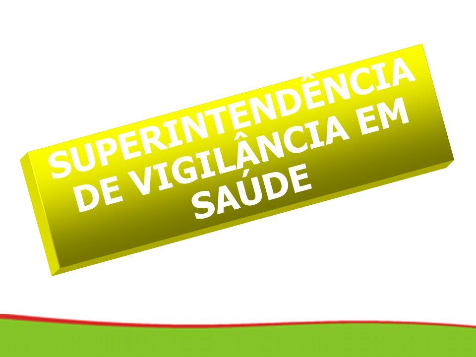 SUPERINTENDÊNCIA DE VIGILÂNCIA EM SAÚDE