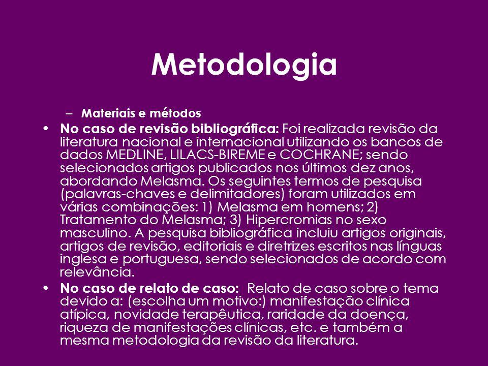 Metodologia Materiais e métodos.