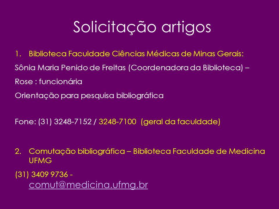 Solicitação artigos Biblioteca Faculdade Ciências Médicas de Minas Gerais: Sônia Maria Penido de Freitas (Coordenadora da Biblioteca) –