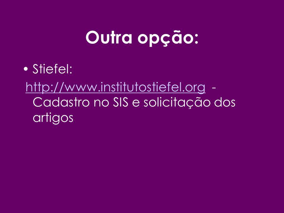 Outra opção: Stiefel: http://www.institutostiefel.org - Cadastro no SIS e solicitação dos artigos