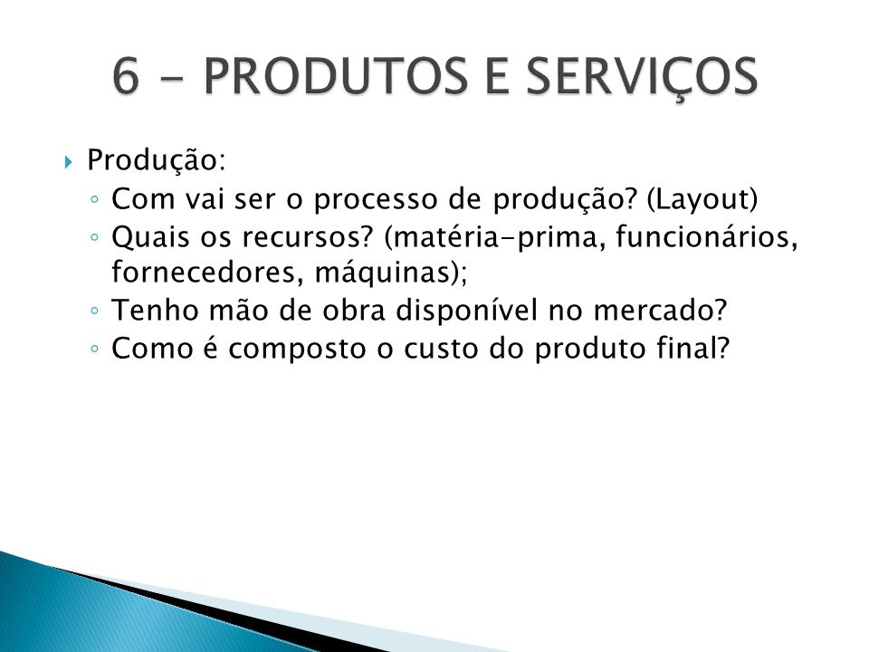 6 - PRODUTOS E SERVIÇOS Produção: