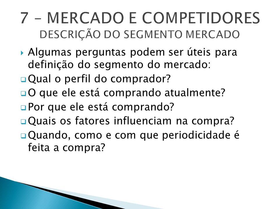7 – MERCADO E COMPETIDORES DESCRIÇÃO DO SEGMENTO MERCADO