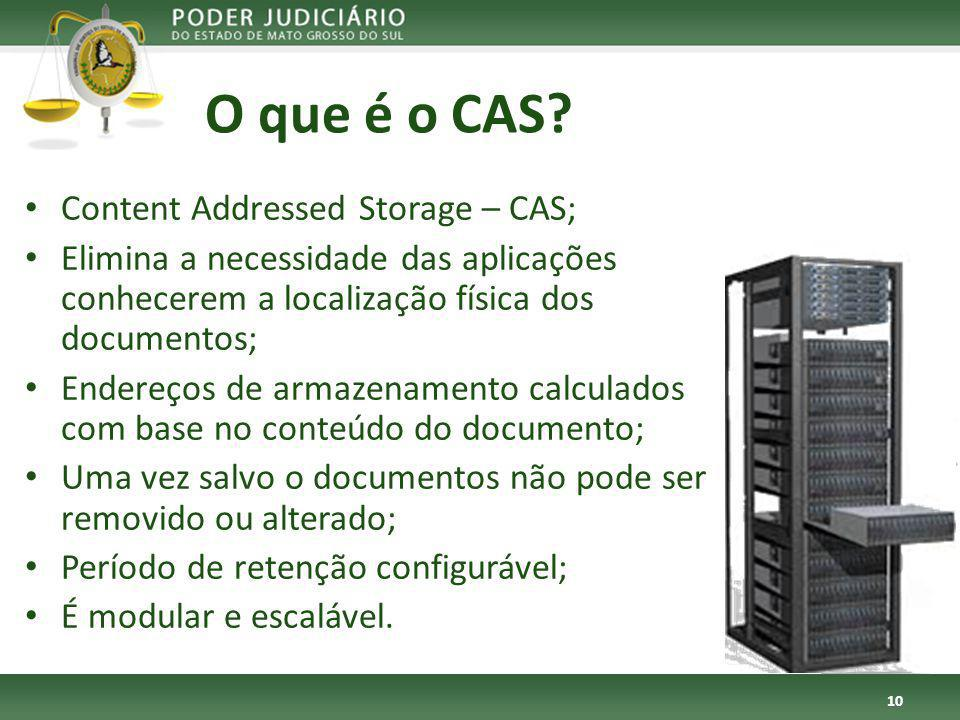 O que é o CAS Content Addressed Storage – CAS;