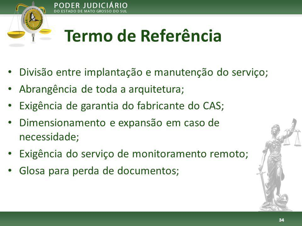Termo de Referência Divisão entre implantação e manutenção do serviço;