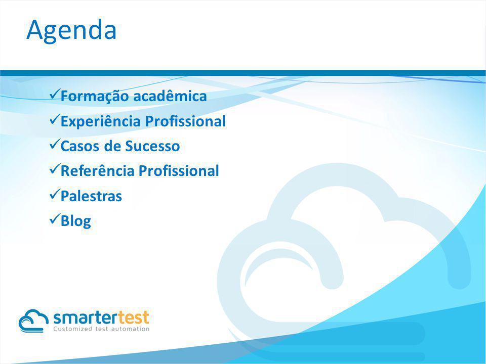 Agenda Formação acadêmica Experiência Profissional Casos de Sucesso