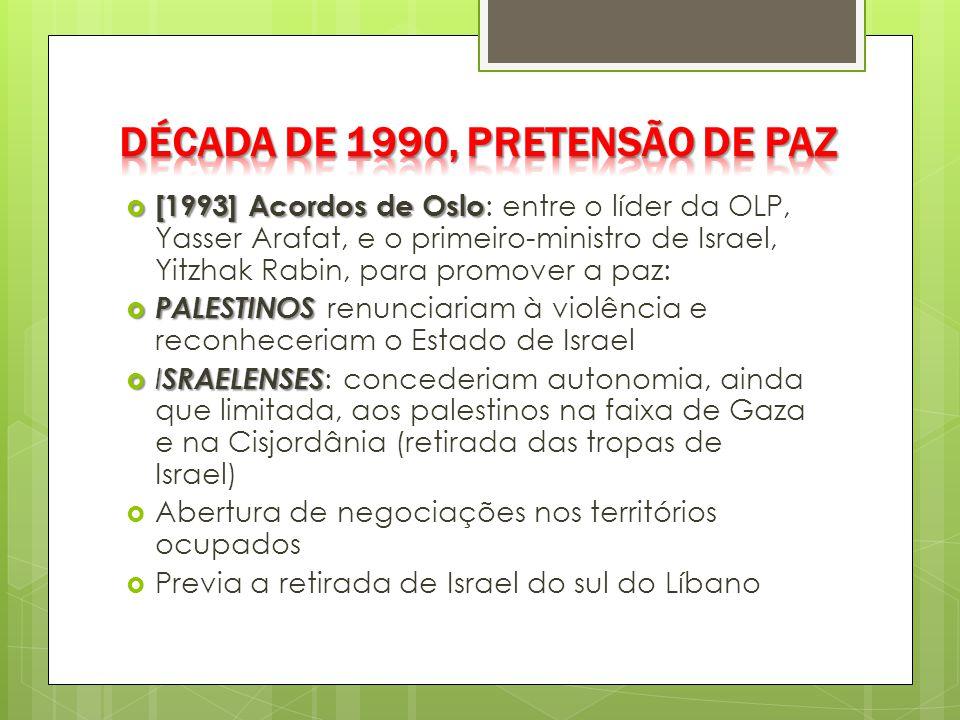 DÉCADA DE 1990, pretensão de paz