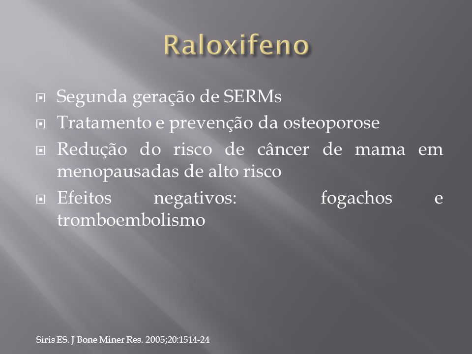 Raloxifeno Segunda geração de SERMs