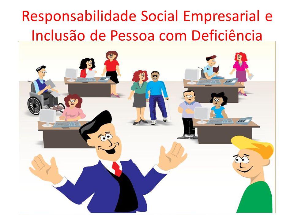 Responsabilidade Social Empresarial e Inclusão de Pessoa com Deficiência