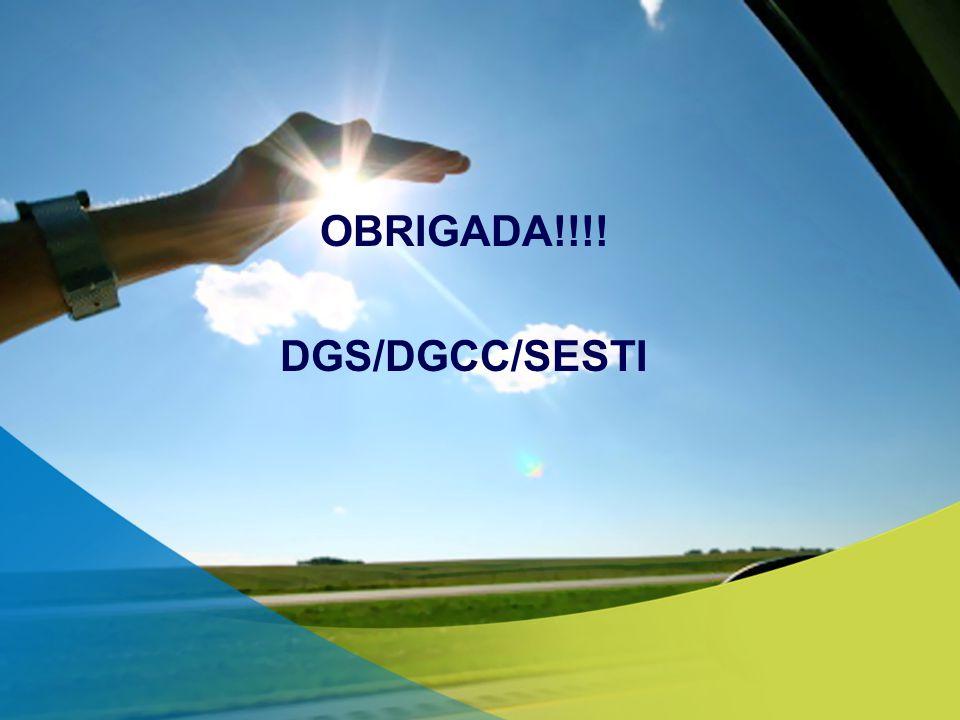 OBRIGADA!!!! DGS/DGCC/SESTI