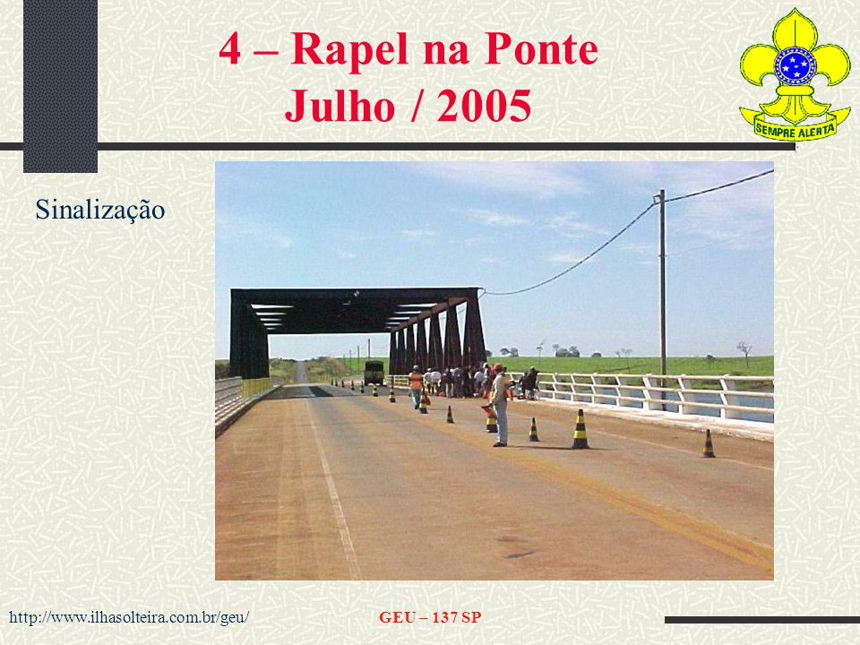 4 – Rapel na Ponte Julho / 2005 Sinalização