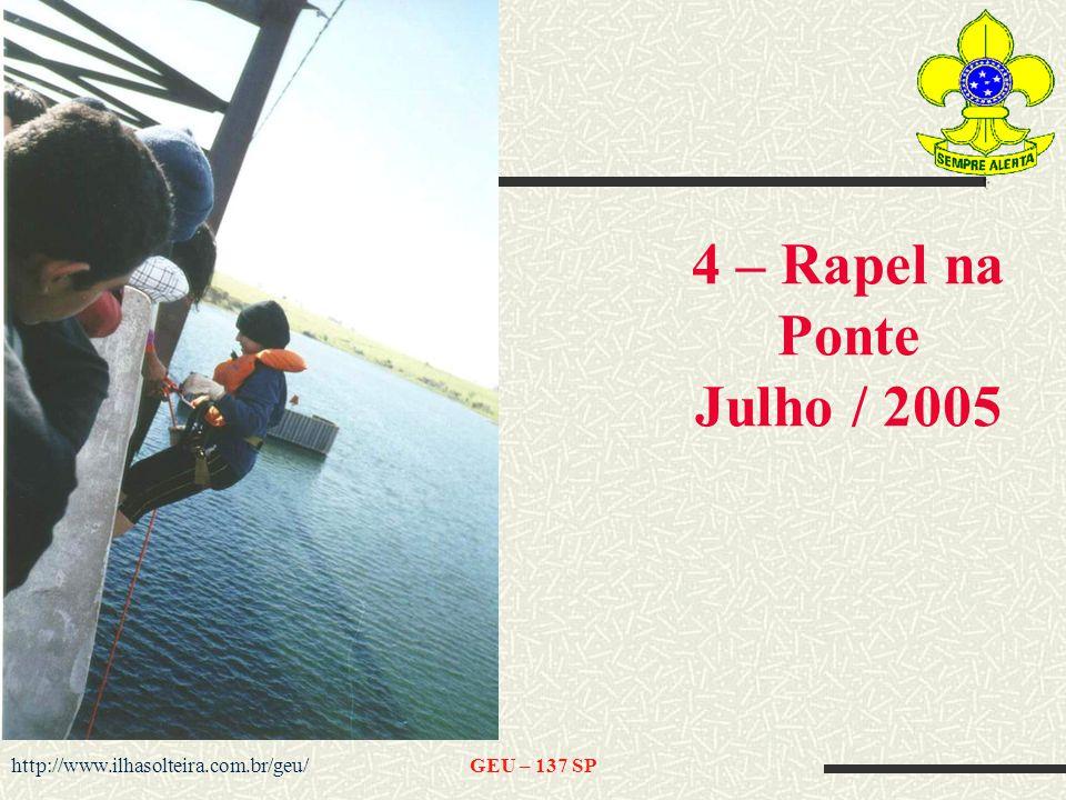 4 – Rapel na Ponte Julho / 2005 http://www.ilhasolteira.com.br/geu/