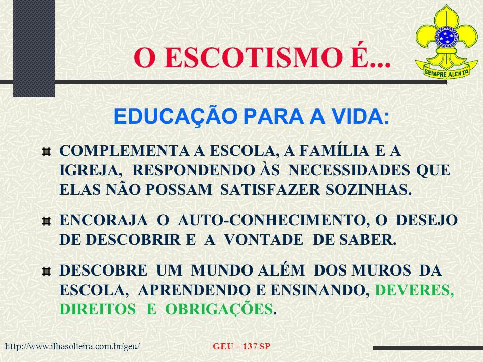 O ESCOTISMO É... EDUCAÇÃO PARA A VIDA: