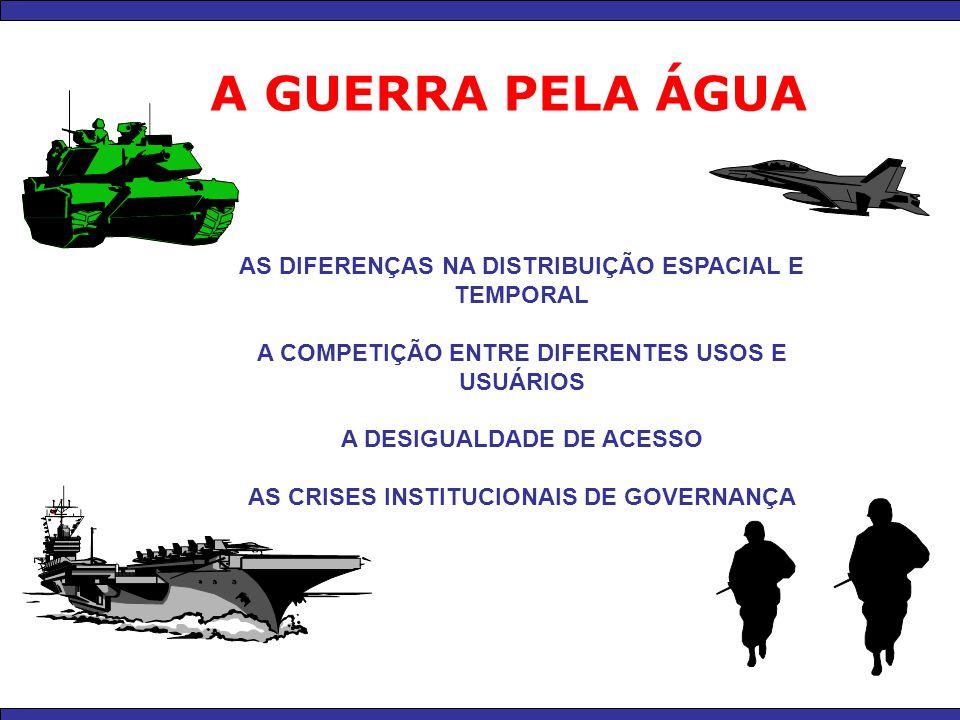 A GUERRA PELA ÁGUA AS DIFERENÇAS NA DISTRIBUIÇÃO ESPACIAL E TEMPORAL