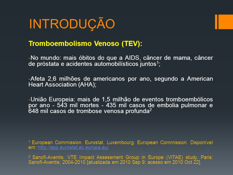 INTRODUÇÃO Tromboembolismo Venoso (TEV):