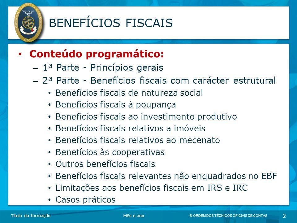 BENEFÍCIOS FISCAIS Conteúdo programático: 1ª Parte - Princípios gerais