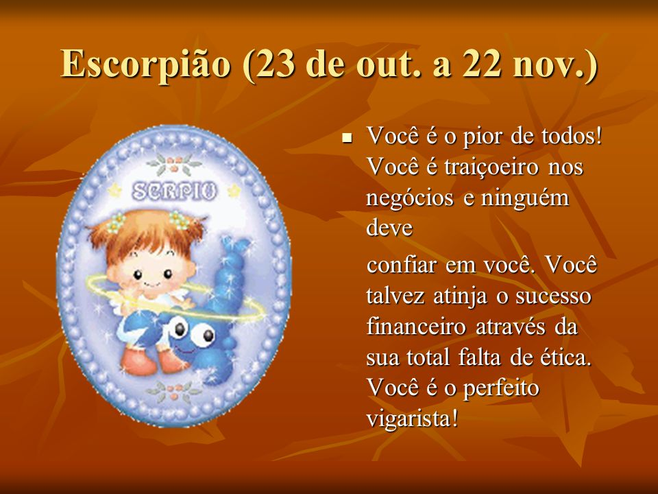 Escorpião (23 de out. a 22 nov.)