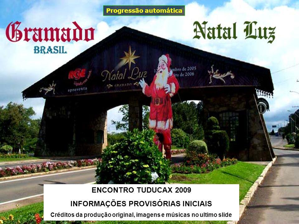 ENCONTRO TUDUCAX 2009 INFORMAÇÕES PROVISÓRIAS INICIAIS