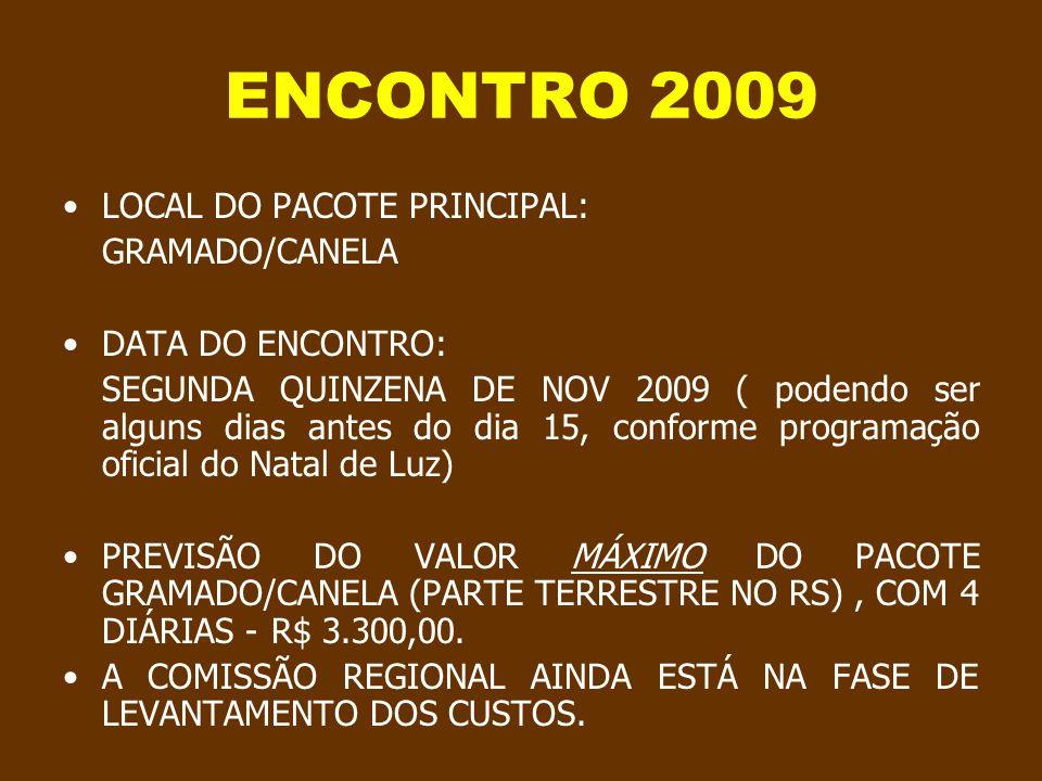 ENCONTRO 2009 LOCAL DO PACOTE PRINCIPAL: GRAMADO/CANELA