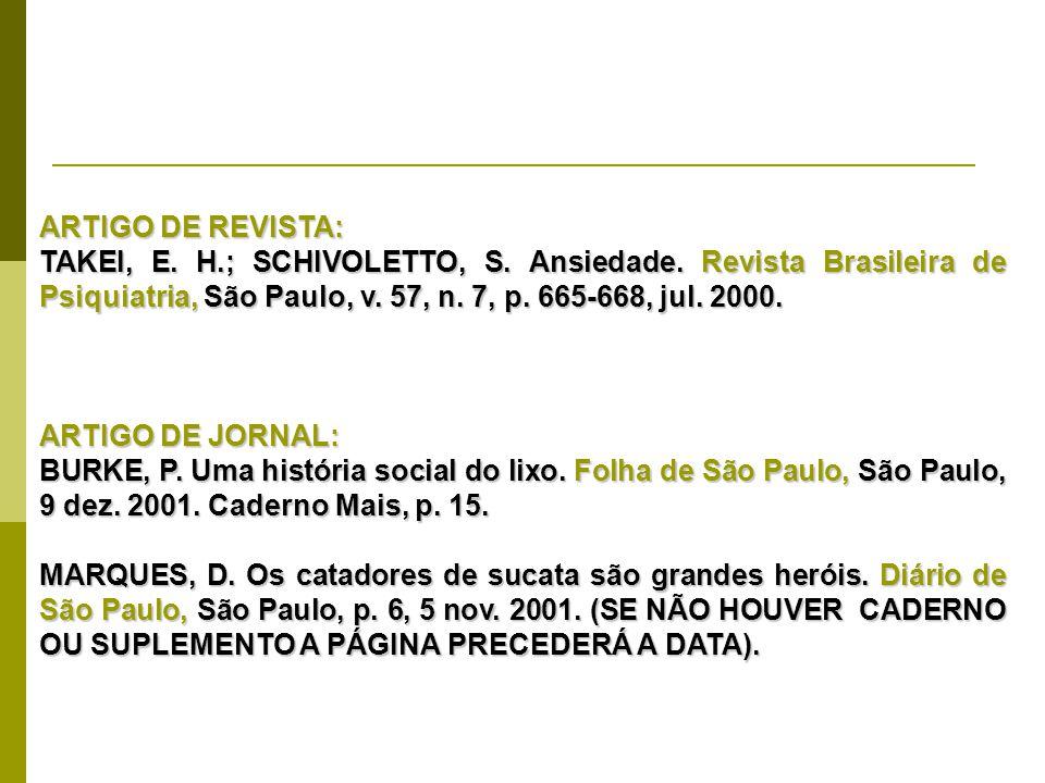 ARTIGO DE REVISTA: TAKEI, E. H.; SCHIVOLETTO, S. Ansiedade. Revista Brasileira de Psiquiatria, São Paulo, v. 57, n. 7, p. 665-668, jul. 2000.