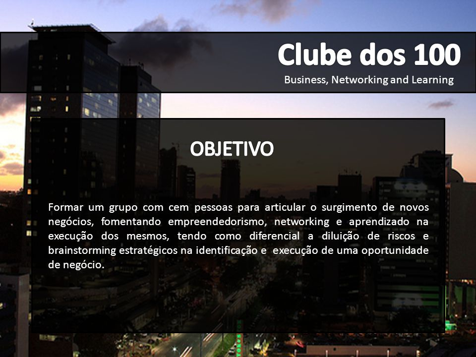 Clube dos 100 OBJETIVO Business, Networking and Learning