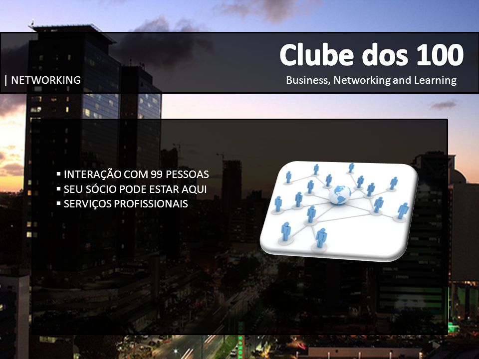 Clube dos 100 Business, Networking and Learning | NETWORKING