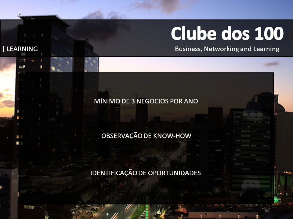 Clube dos 100 Business, Networking and Learning | LEARNING