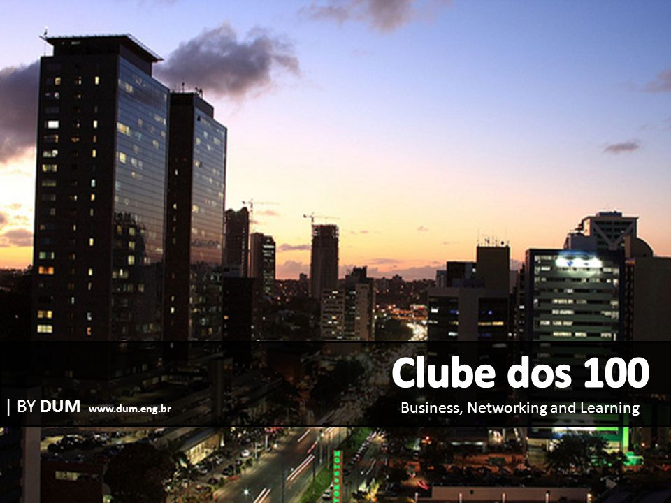 Clube dos 100 | BY DUM www.dum.eng.br