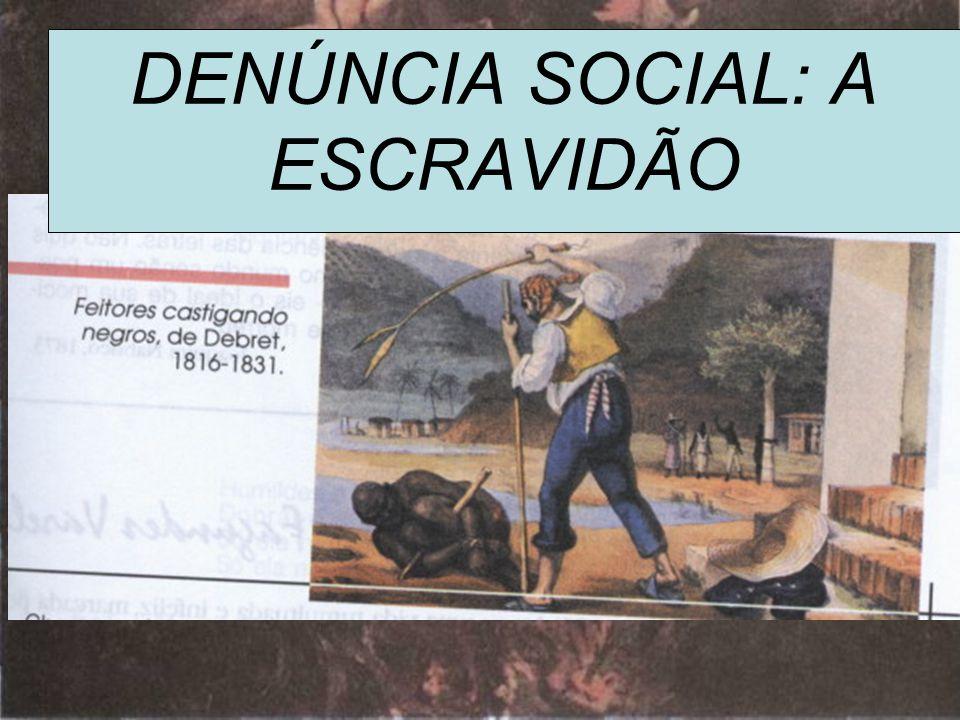 DENÚNCIA SOCIAL: A ESCRAVIDÃO