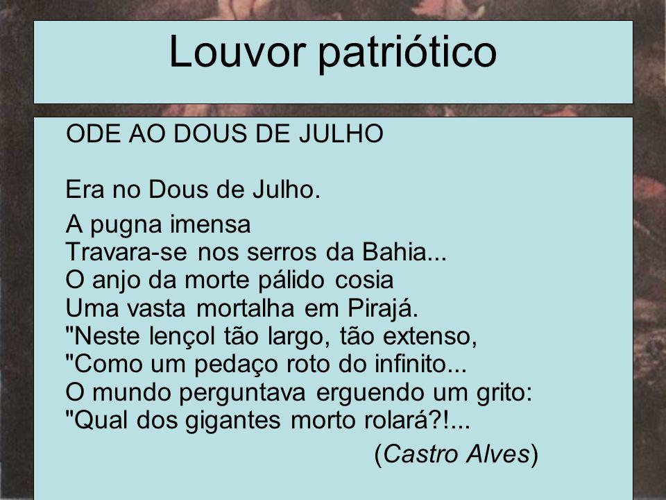 Louvor patriótico ODE AO DOUS DE JULHO Era no Dous de Julho.