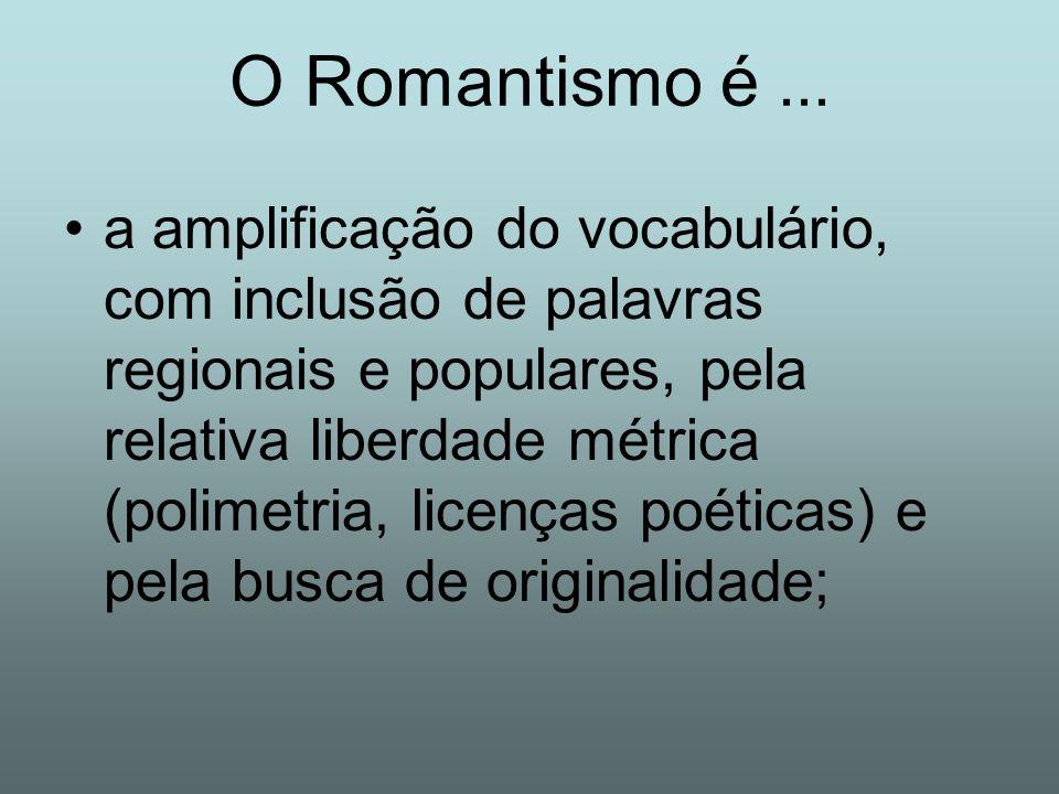 O Romantismo é ...