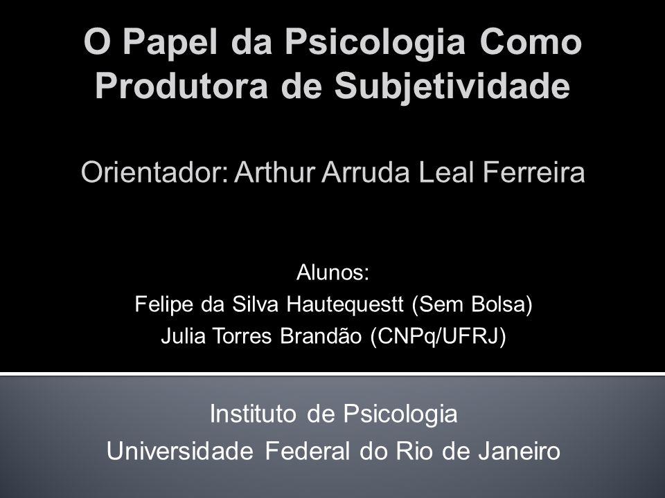 O Papel da Psicologia Como Produtora de Subjetividade