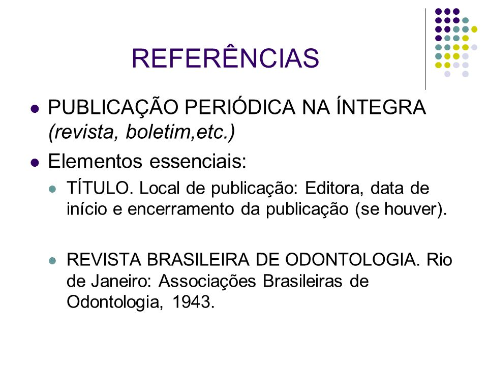 REFERÊNCIAS PUBLICAÇÃO PERIÓDICA NA ÍNTEGRA (revista, boletim,etc.)