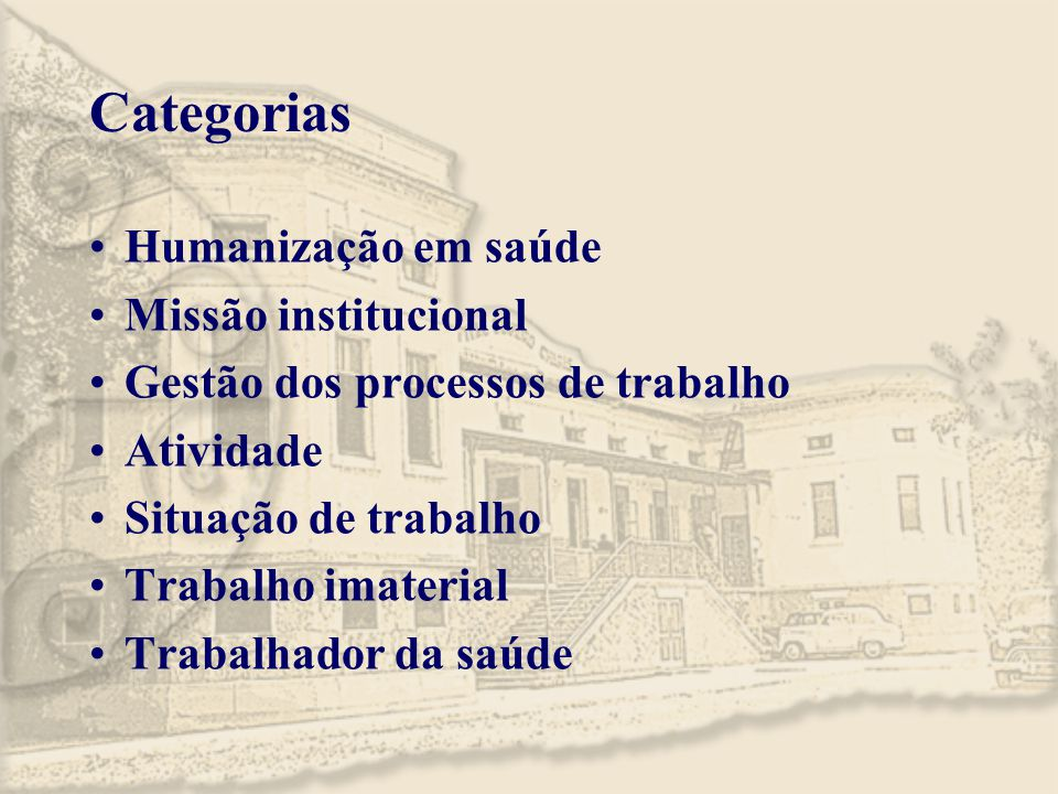 Categorias Humanização em saúde Missão institucional