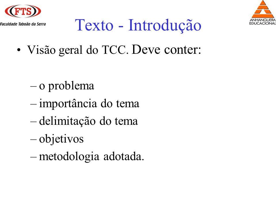 Texto - Introdução Visão geral do TCC. Deve conter: o problema