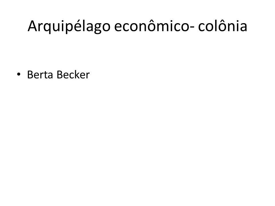 Arquipélago econômico- colônia