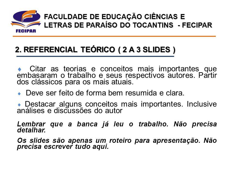 2. REFERENCIAL TEÓRICO ( 2 A 3 SLIDES )