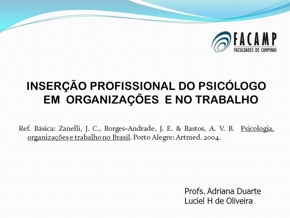 INSERÇÃO PROFISSIONAL DO PSICÓLOGO EM ORGANIZAÇÕES E NO TRABALHO