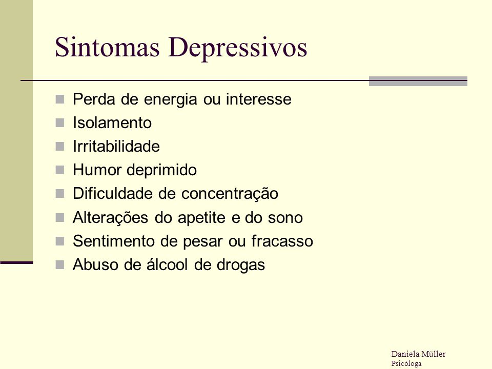 Sintomas Depressivos Perda de energia ou interesse Isolamento