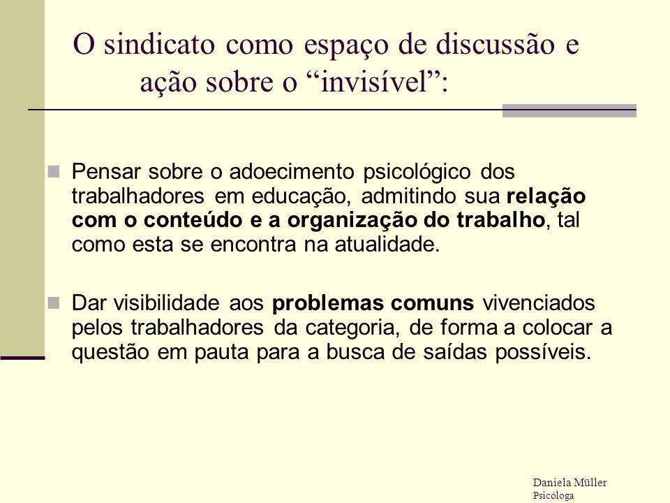O sindicato como espaço de discussão e ação sobre o invisível :