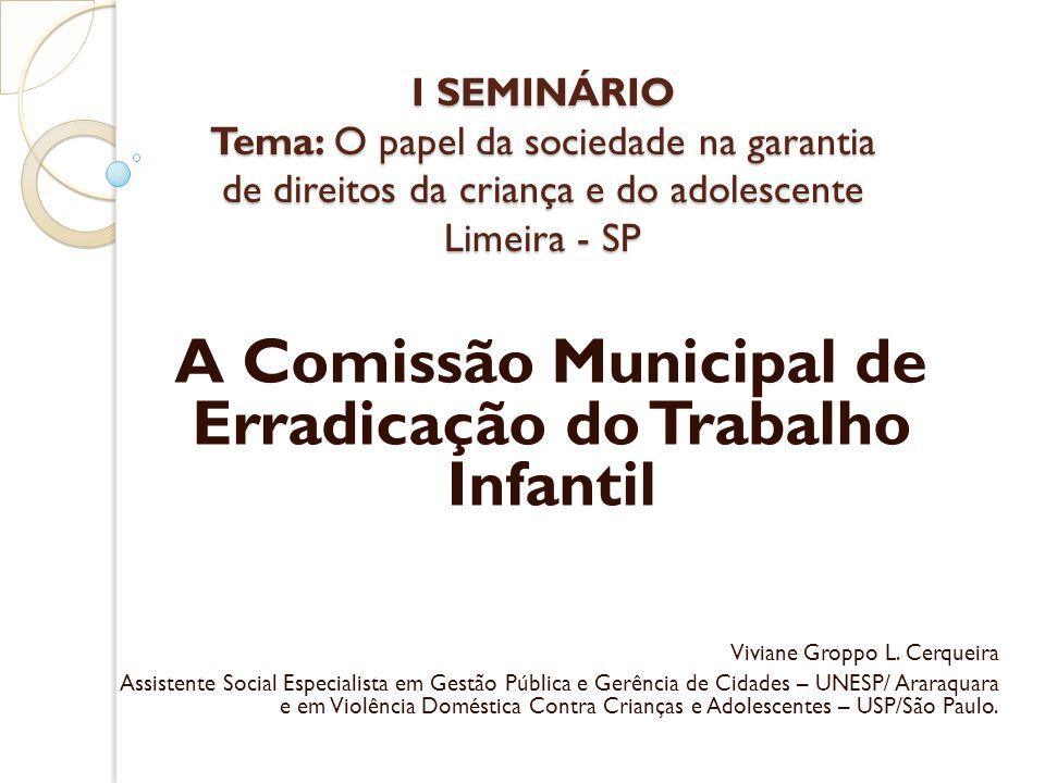 A Comissão Municipal de Erradicação do Trabalho Infantil