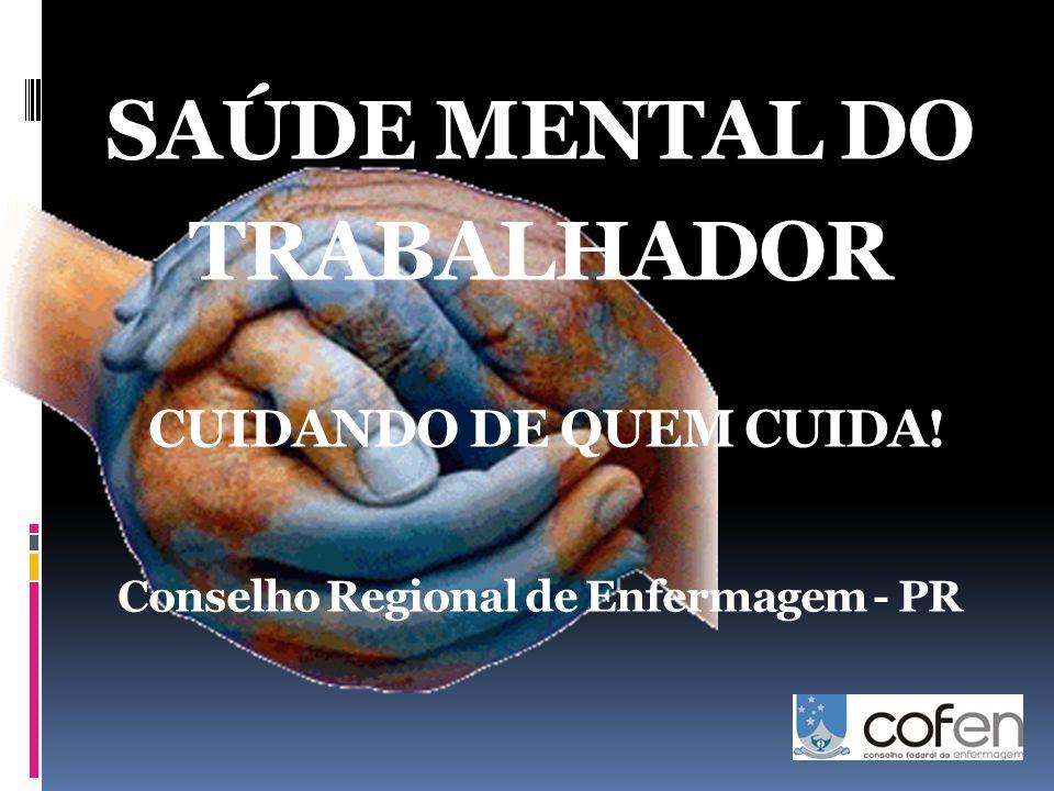 SAÚDE MENTAL DO TRABALHADOR CUIDANDO DE QUEM CUIDA