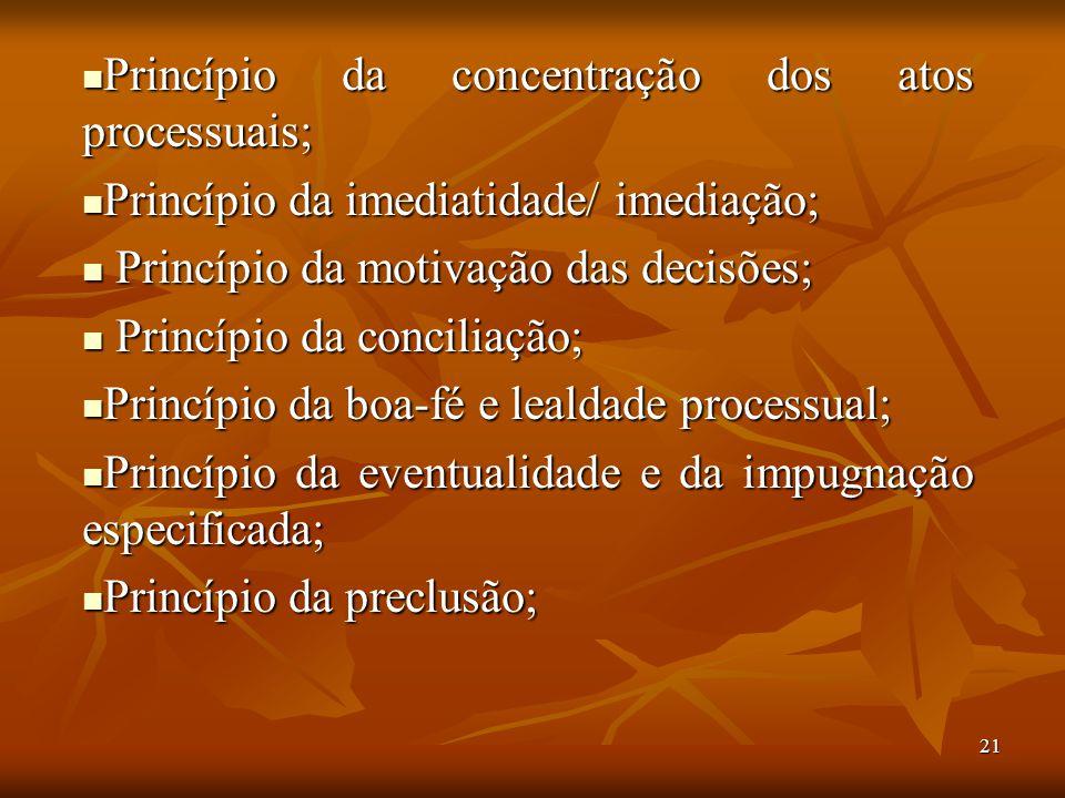 Princípio da concentração dos atos processuais;