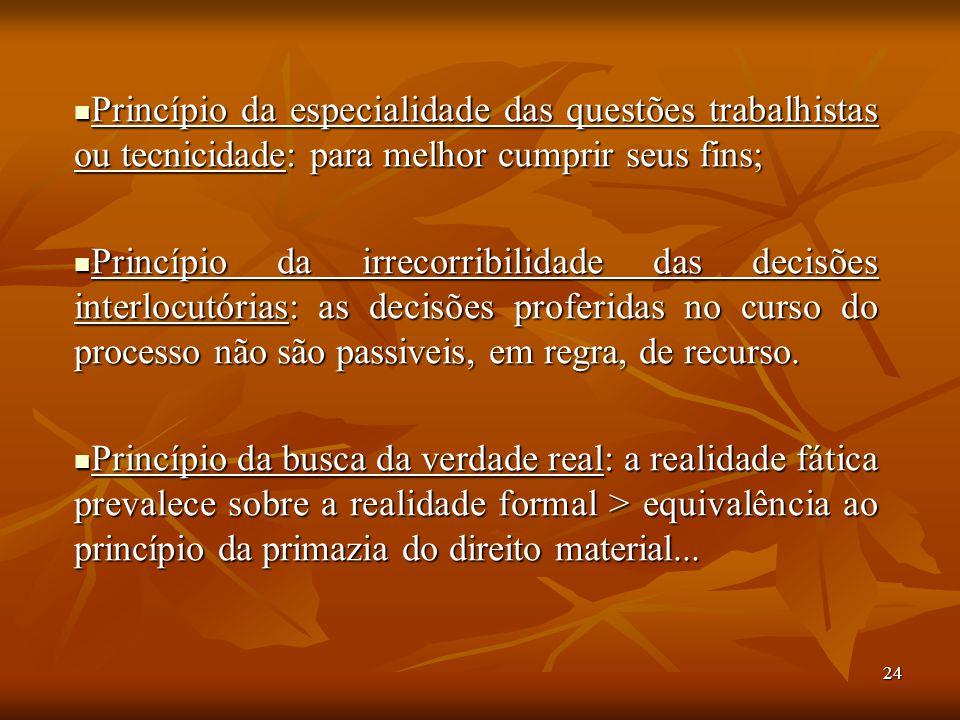 Princípio da especialidade das questões trabalhistas ou tecnicidade: para melhor cumprir seus fins;