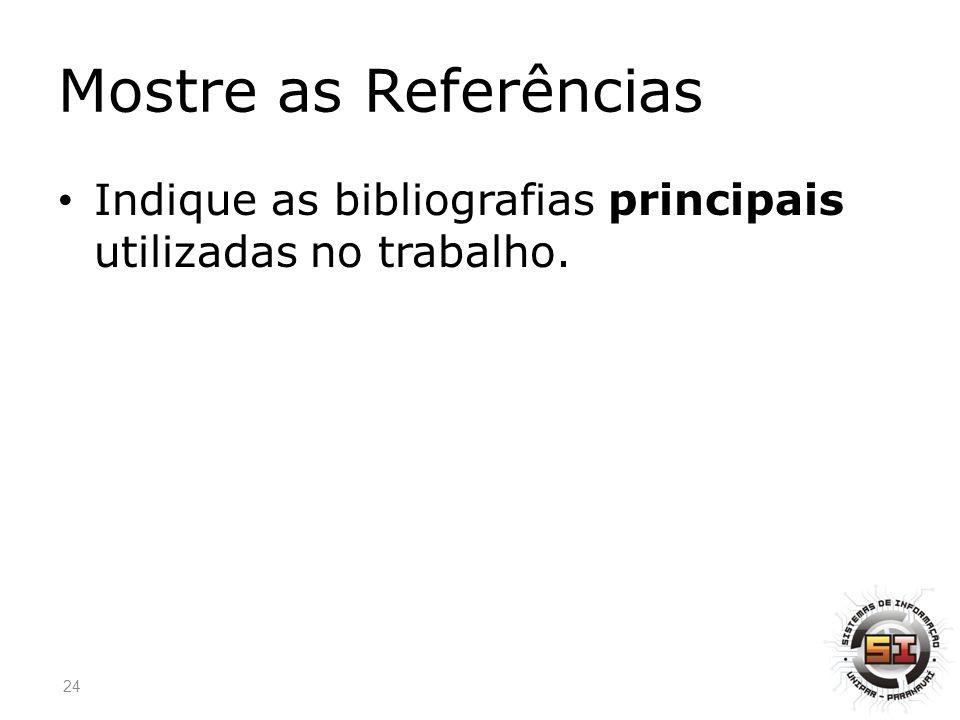 Mostre as Referências Indique as bibliografias principais utilizadas no trabalho.