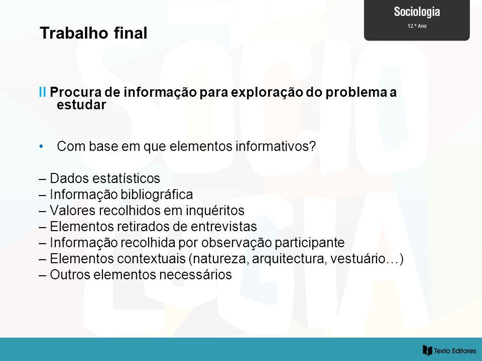 Trabalho final II Procura de informação para exploração do problema a estudar. Com base em que elementos informativos