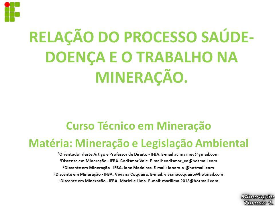 RELAÇÃO DO PROCESSO SAÚDE-DOENÇA E O TRABALHO NA MINERAÇÃO.