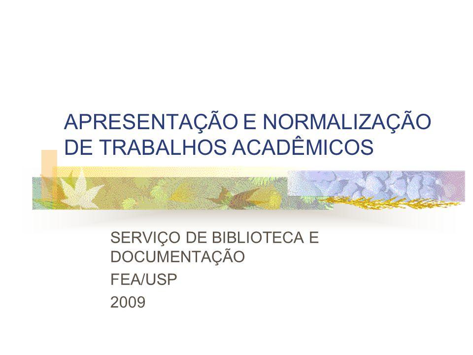 APRESENTAÇÃO E NORMALIZAÇÃO DE TRABALHOS ACADÊMICOS