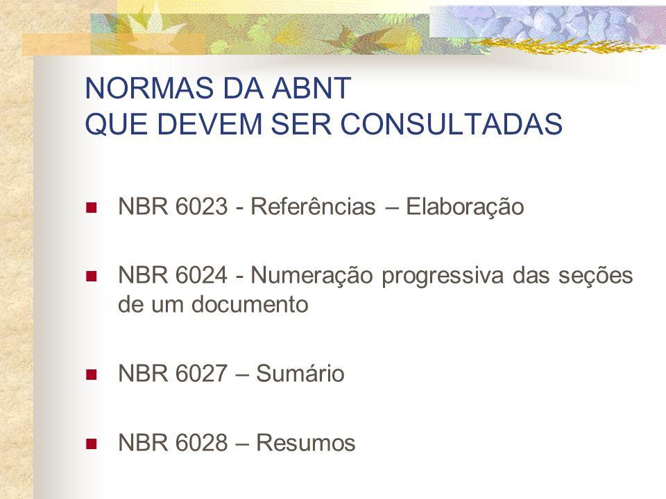 NORMAS DA ABNT QUE DEVEM SER CONSULTADAS
