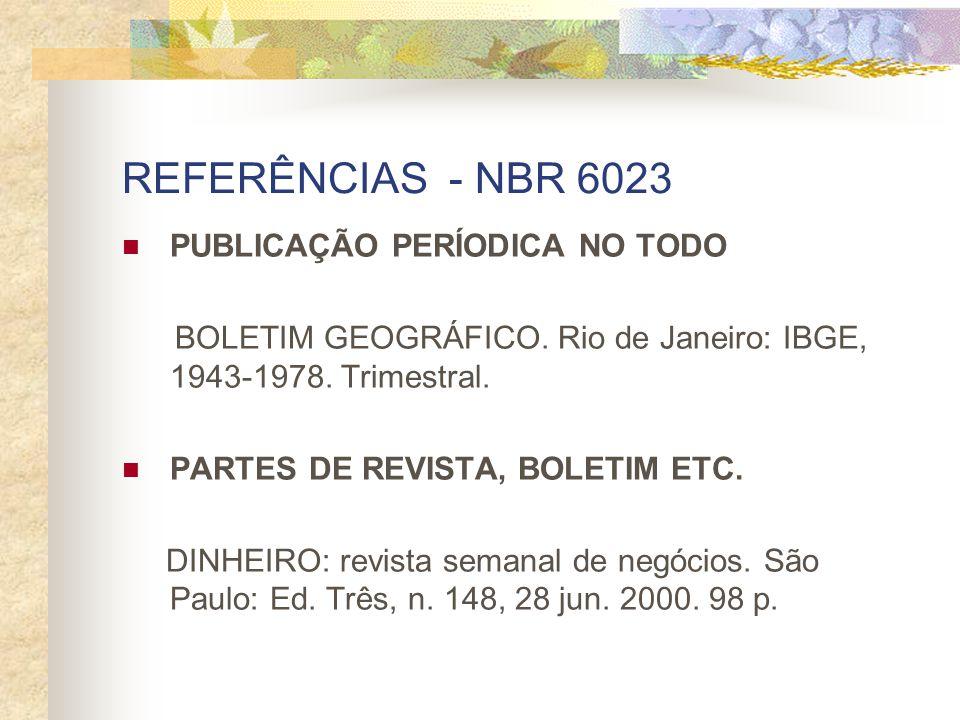 REFERÊNCIAS - NBR 6023 PUBLICAÇÃO PERÍODICA NO TODO