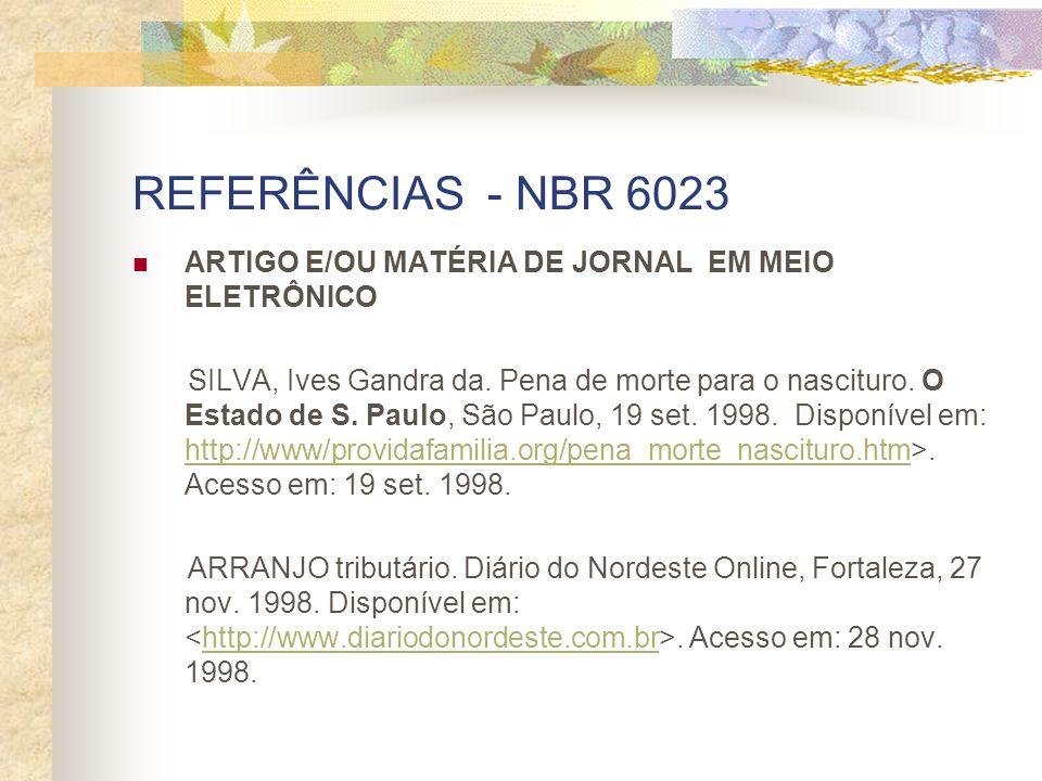 REFERÊNCIAS - NBR 6023 ARTIGO E/OU MATÉRIA DE JORNAL EM MEIO ELETRÔNICO.